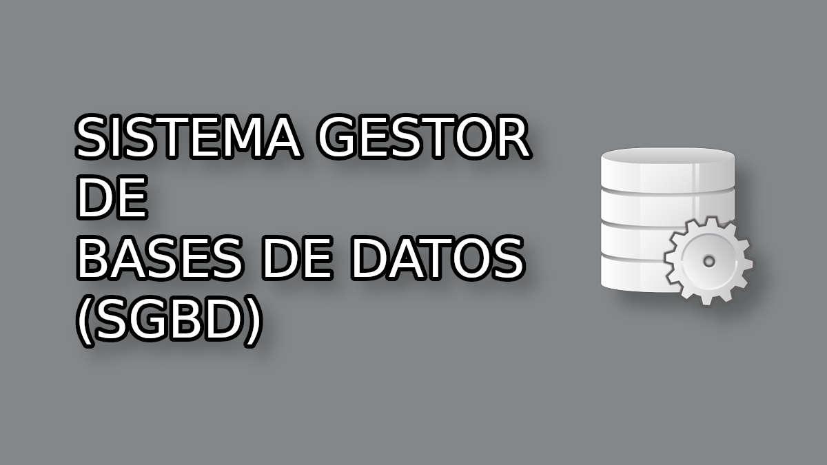 sistema gestor de bases de datos