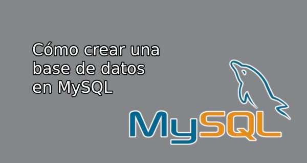 cómo crear una base de datos en MySQL